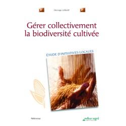 Gérer collectivement la biodiversité cultivée Co-edition Educagri